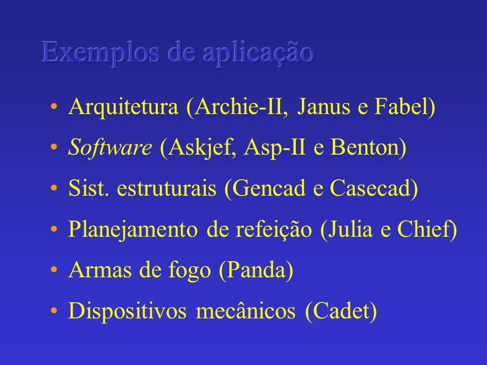 Exemplos de aplicação Arquitetura (Archie-II, Janus e Fabel)