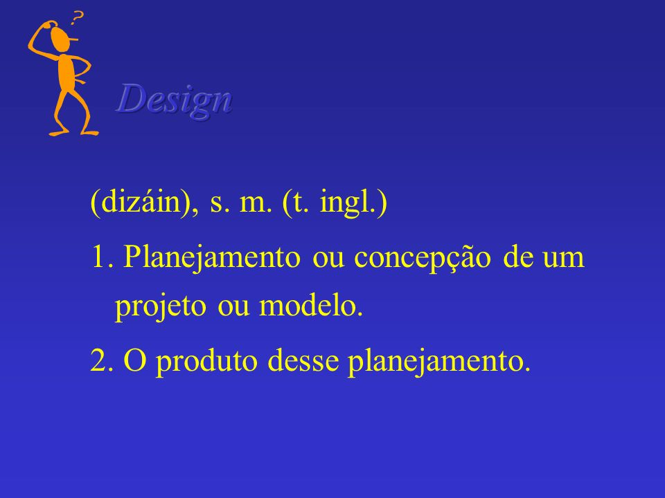 Design (dizáin), s. m. (t. ingl.)