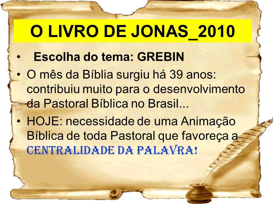 O LIVRO DE JONAS_2010 Escolha do tema: GREBIN
