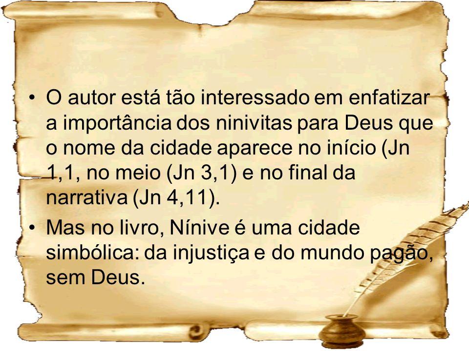 O autor está tão interessado em enfatizar a importância dos ninivitas para Deus que o nome da cidade aparece no início (Jn 1,1, no meio (Jn 3,1) e no final da narrativa (Jn 4,11).
