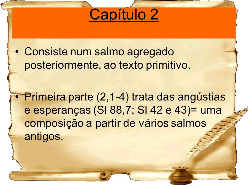 Capítulo 2 Consiste num salmo agregado posteriormente, ao texto primitivo.