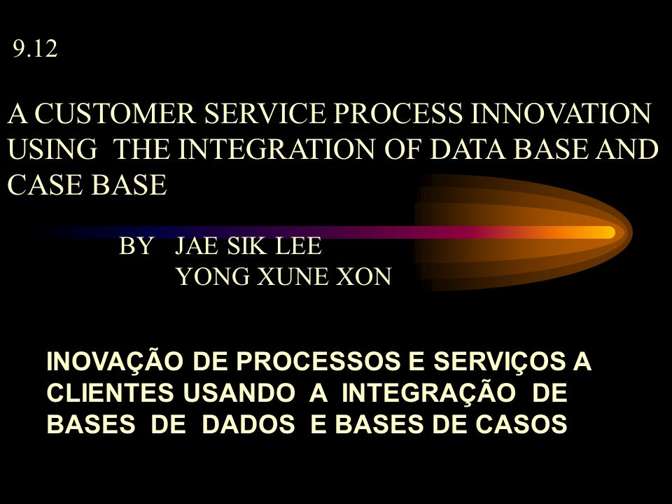 A CUSTOMER SERVICE PROCESS INNOVATION