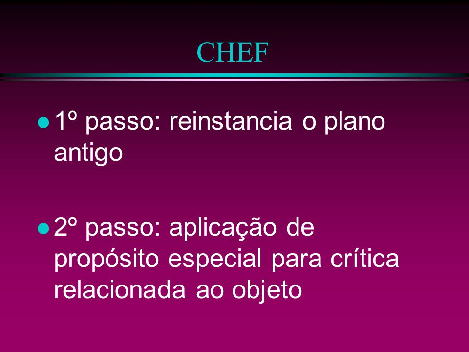 CHEF 1º passo: reinstancia o plano antigo