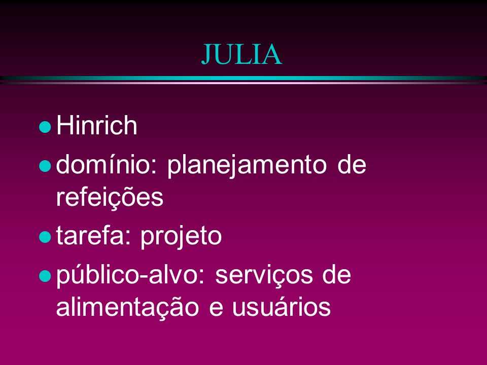JULIA Hinrich domínio: planejamento de refeições tarefa: projeto