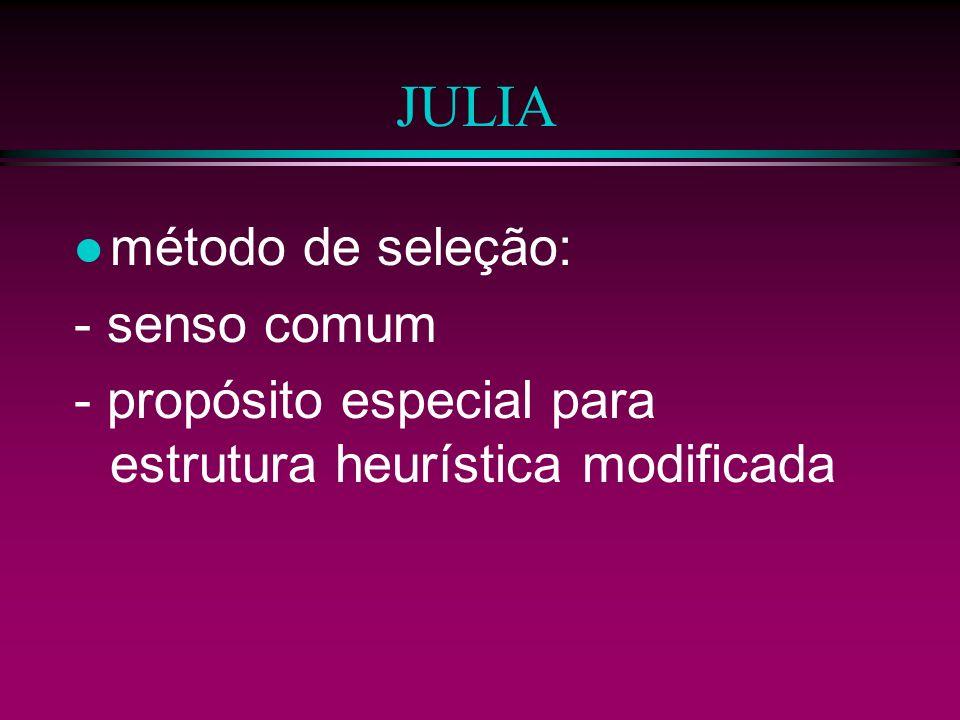 JULIA método de seleção: - senso comum