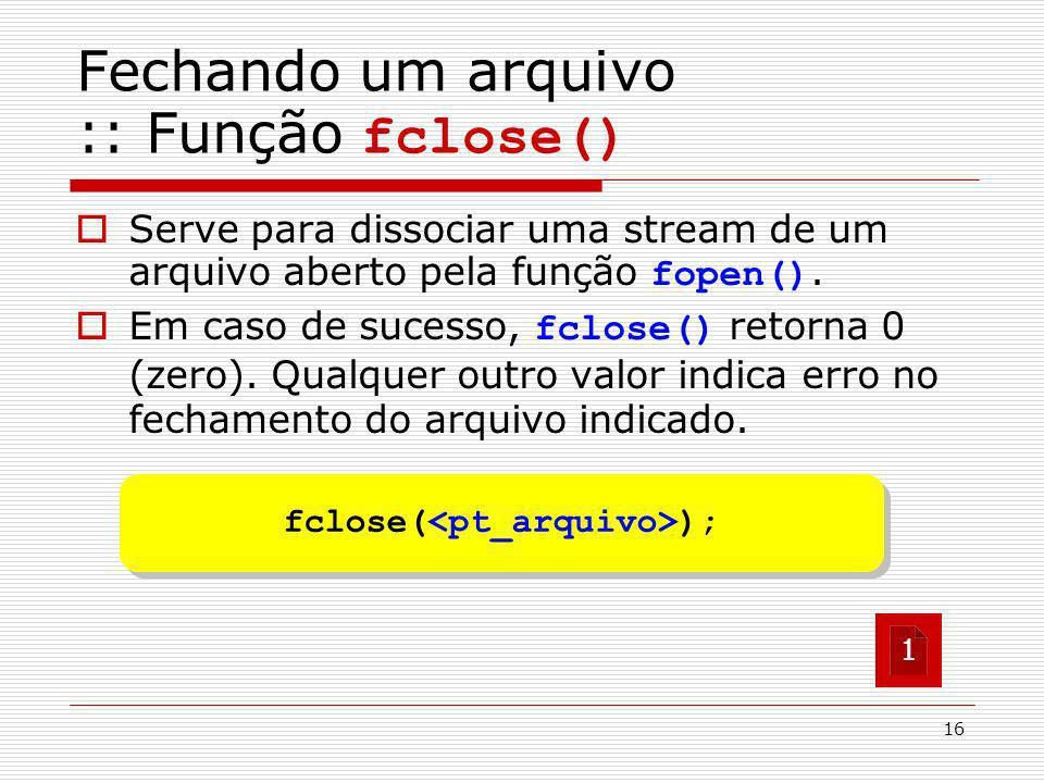 Fechando um arquivo :: Função fclose()
