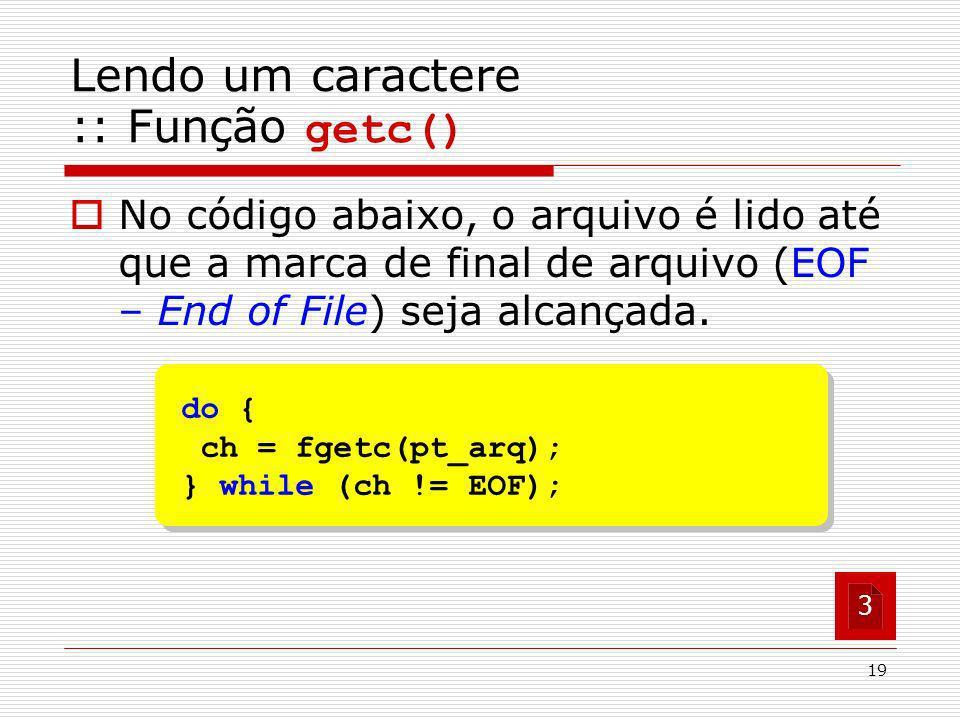 Lendo um caractere :: Função getc()