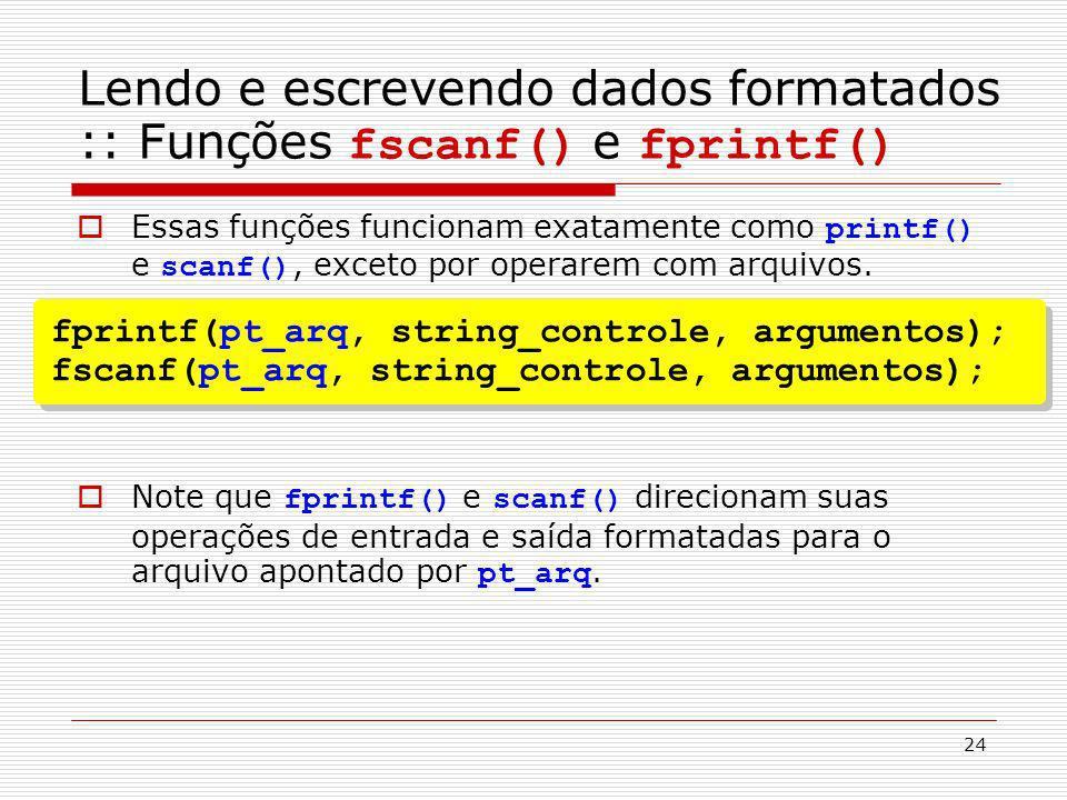Lendo e escrevendo dados formatados :: Funções fscanf() e fprintf()