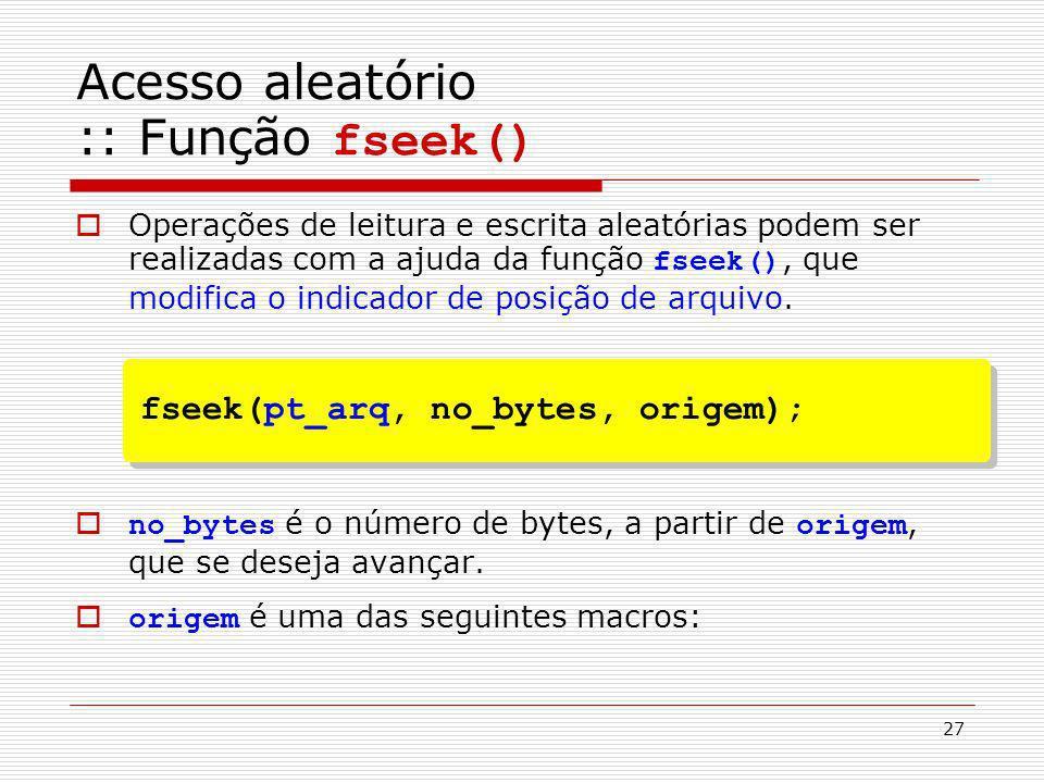 Acesso aleatório :: Função fseek()