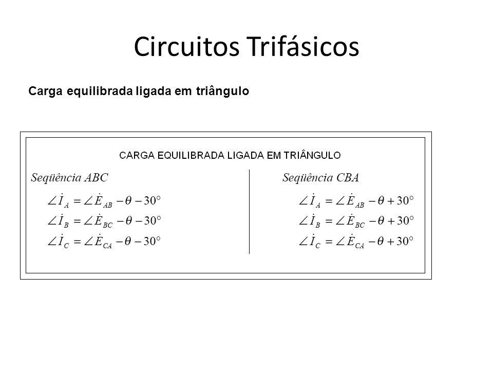 Circuitos Trifásicos Carga equilibrada ligada em triângulo