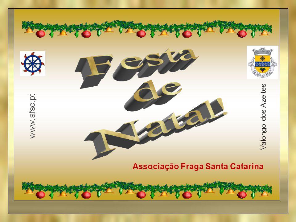 Festa de Natal! www.afsc.pt Associação Fraga Santa Catarina