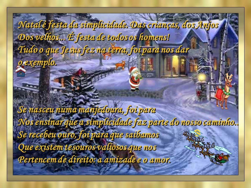 Natal é festa da simplicidade. Das crianças, dos Anjos