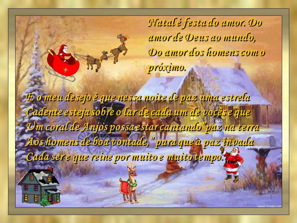 Natal é festa do amor. Do amor de Deus ao mundo,