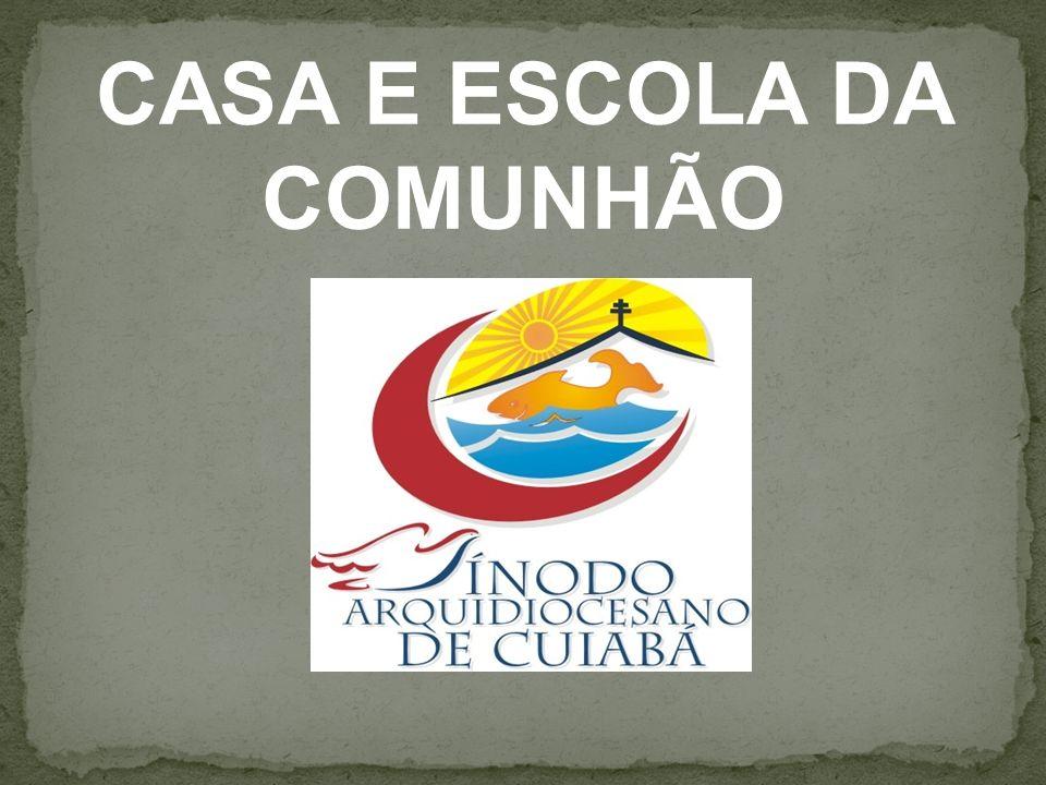 CASA E ESCOLA DA COMUNHÃO