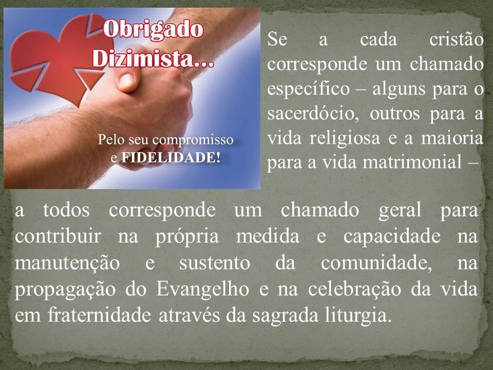 Se a cada cristão corresponde um chamado específico – alguns para o sacerdócio, outros para a vida religiosa e a maioria para a vida matrimonial –