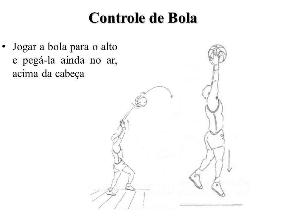 Controle de Bola Jogar a bola para o alto e pegá-la ainda no ar, acima da cabeça