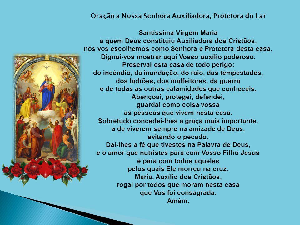 Oração Da Noite Nossa Senhora Aparecida Rogai Por Nós: Oração A Nossa Senhora Auxiliadora, Protetora Do Lar