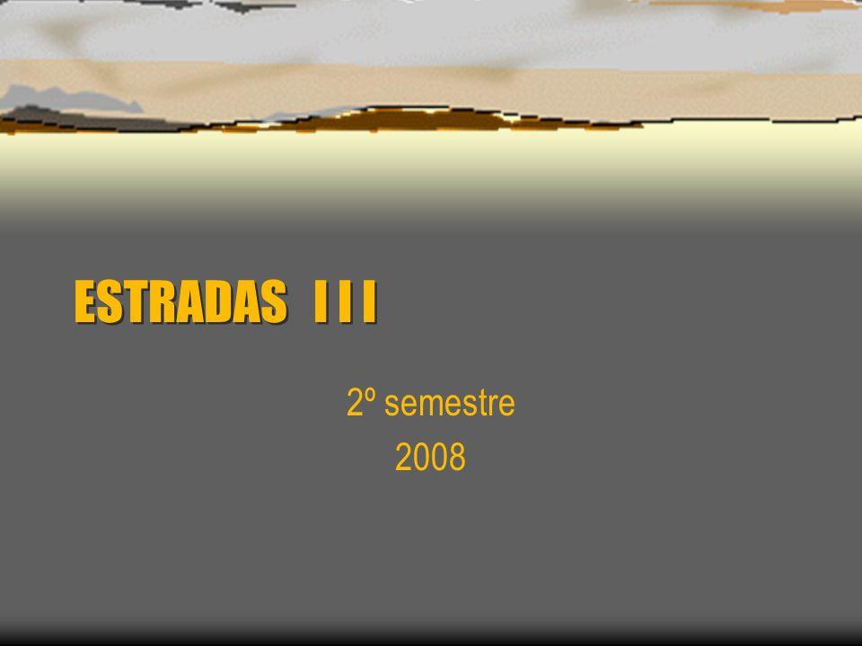 ESTRADAS I I I 2º semestre 2008