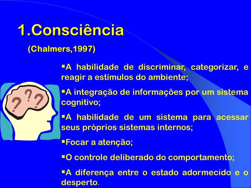 1.Consciência (Chalmers,1997)