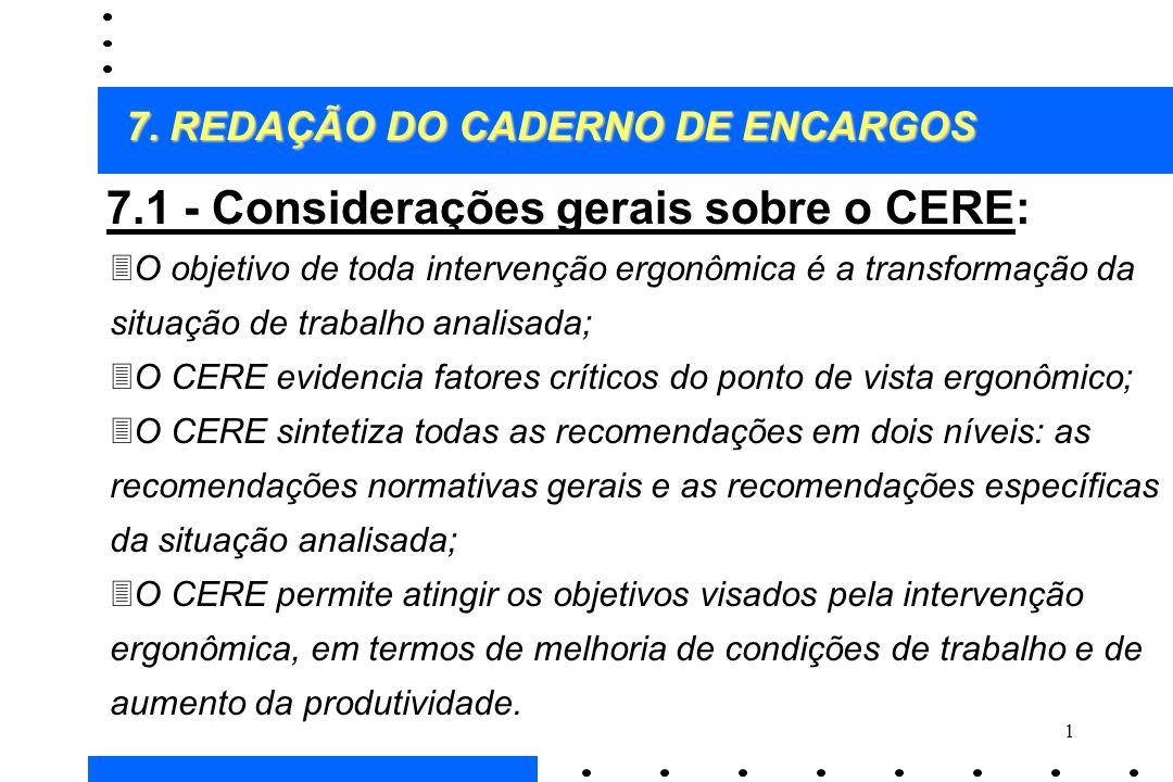 7.1 - Considerações gerais sobre o CERE: