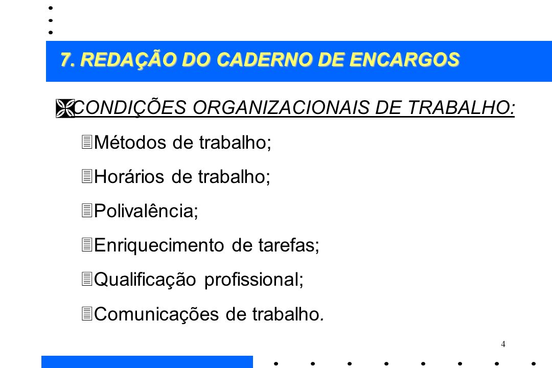 7. REDAÇÃO DO CADERNO DE ENCARGOS