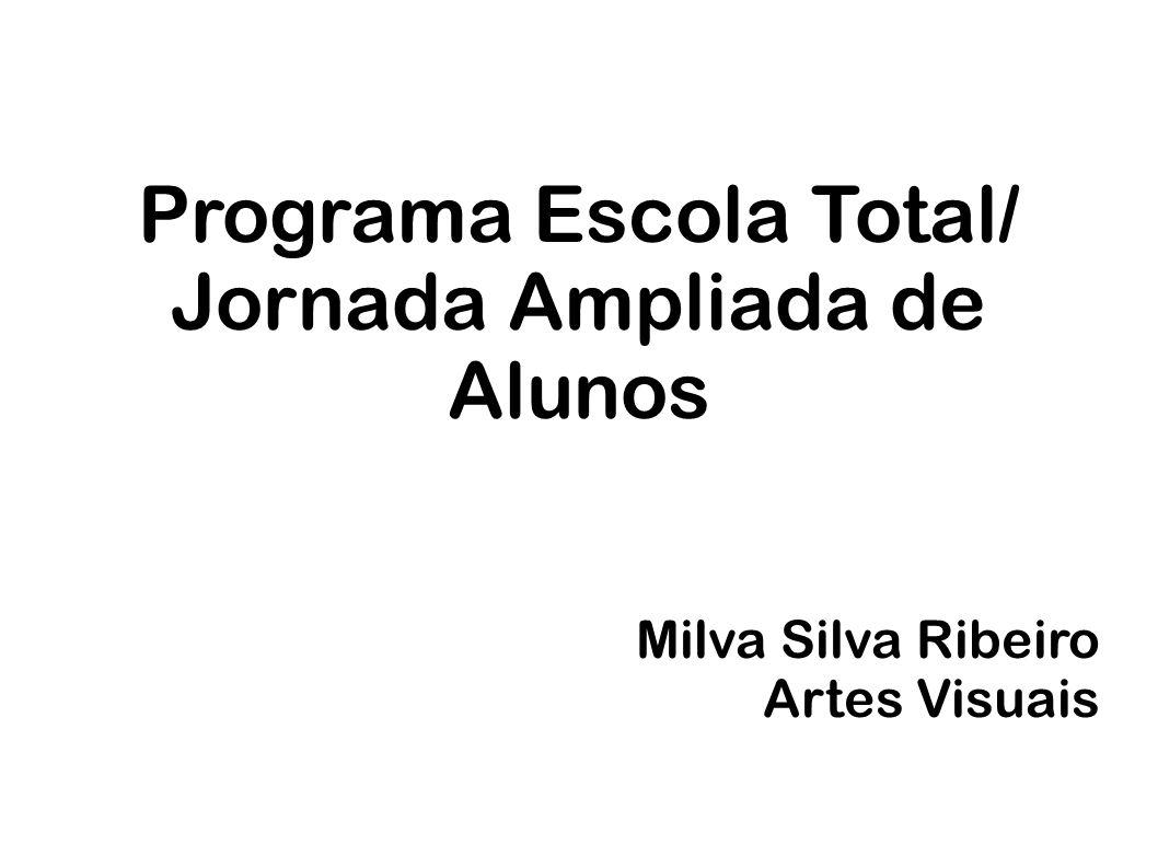 Programa Escola Total/ Jornada Ampliada de Alunos