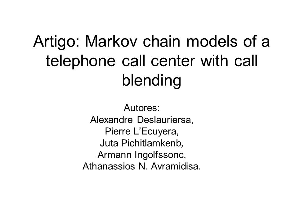 Artigo: Markov chain models of a telephone call center with call blending