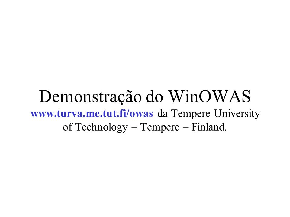 Demonstração do WinOWAS www. turva. me. tut