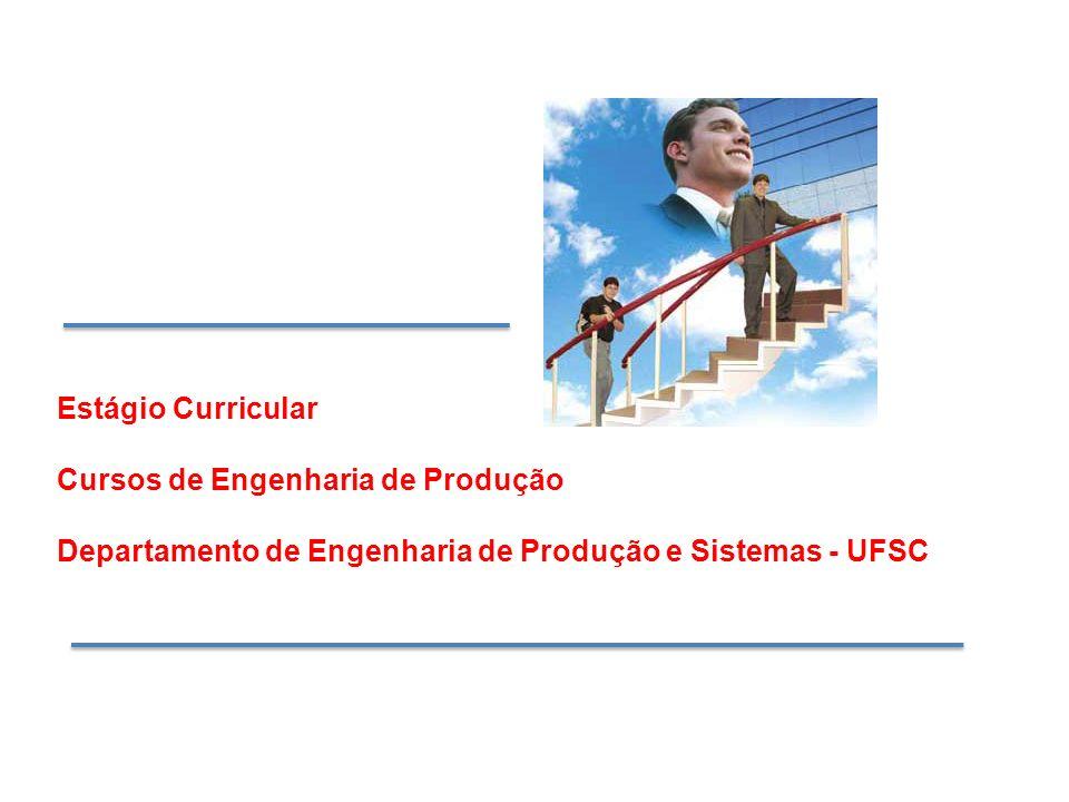 Estágio Curricular Cursos de Engenharia de Produção.