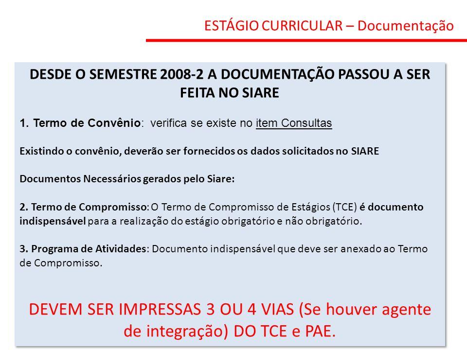 DESDE O SEMESTRE 2008-2 A DOCUMENTAÇÃO PASSOU A SER FEITA NO SIARE