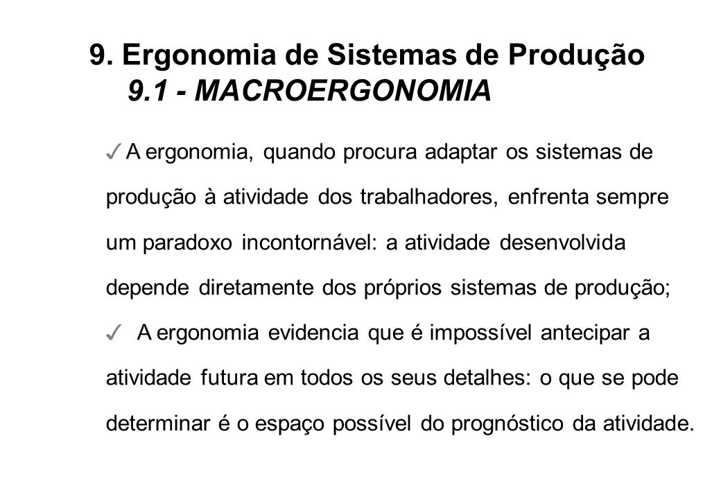 9. Ergonomia de Sistemas de Produção 9.1 - MACROERGONOMIA