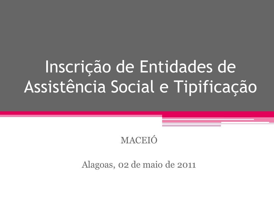 Inscrição de Entidades de Assistência Social e Tipificação