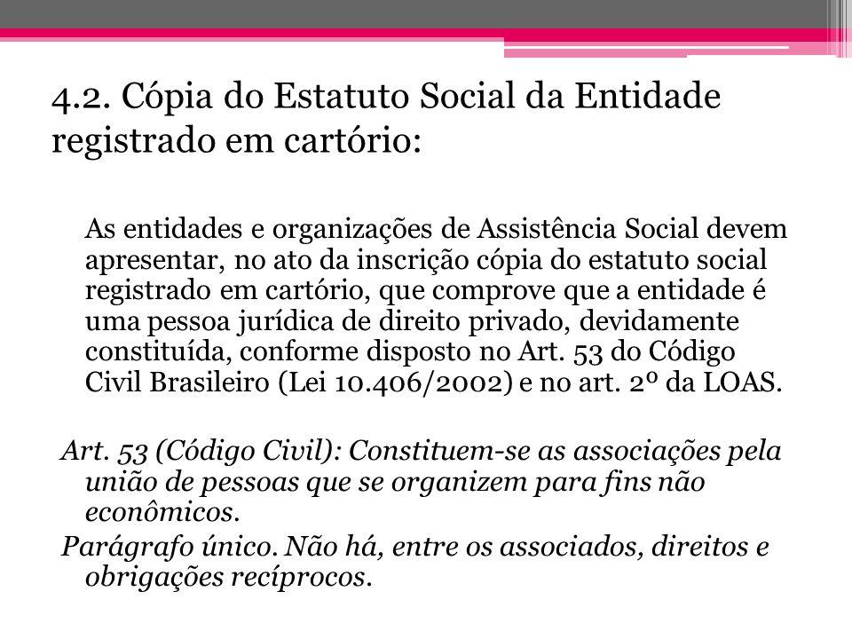 4.2. Cópia do Estatuto Social da Entidade registrado em cartório: