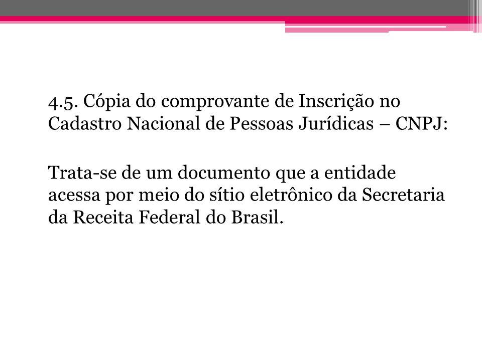 4.5. Cópia do comprovante de Inscrição no Cadastro Nacional de Pessoas Jurídicas – CNPJ: