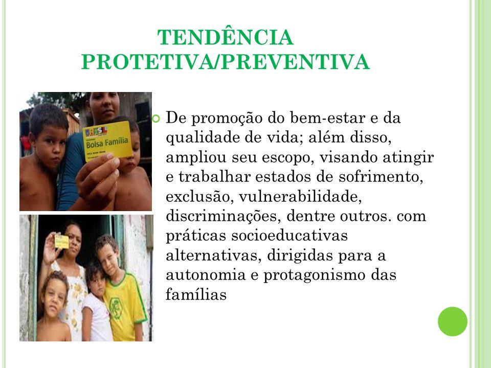 TENDÊNCIA PROTETIVA/PREVENTIVA