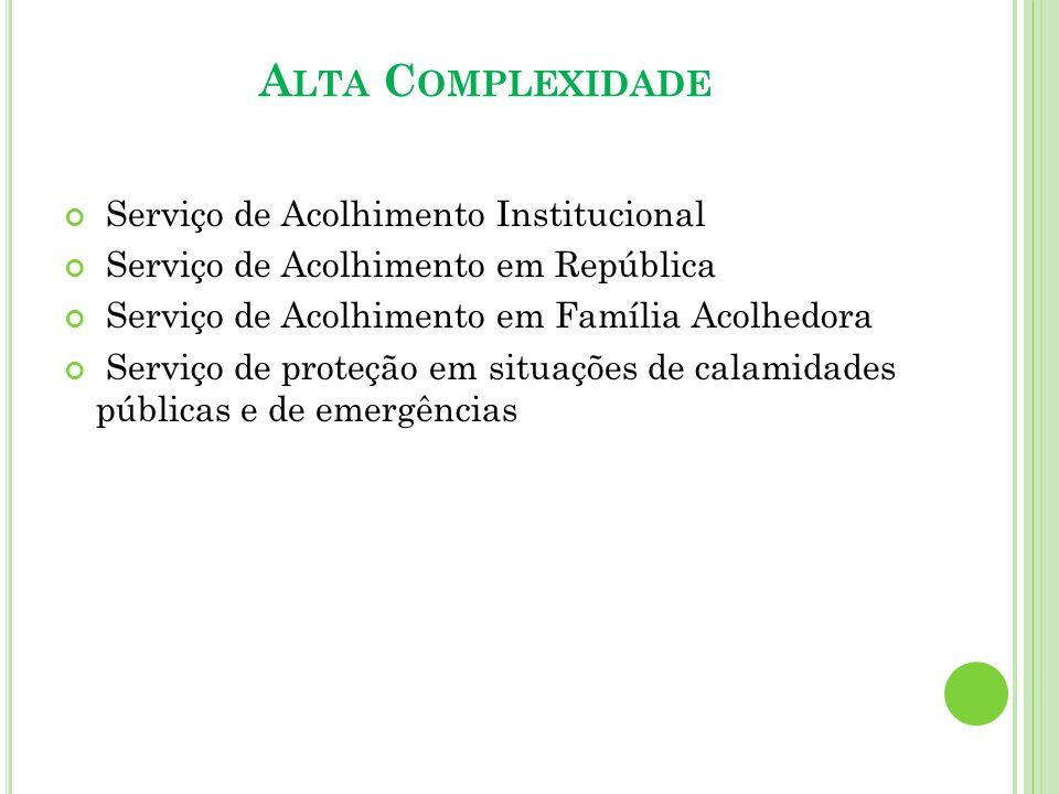 Alta Complexidade Serviço de Acolhimento Institucional