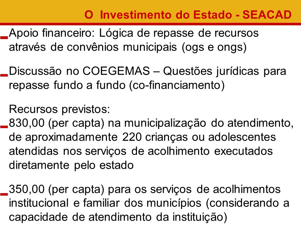 O Investimento do Estado - SEACAD