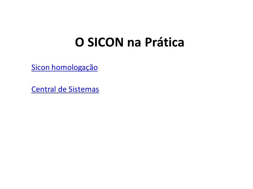 O SICON na Prática Sicon homologação Central de Sistemas