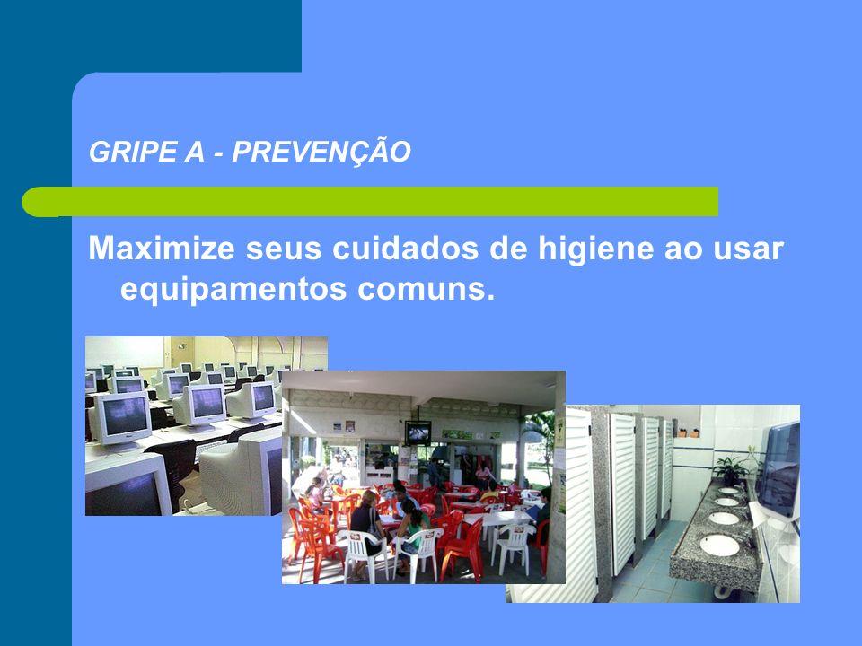 Maximize seus cuidados de higiene ao usar equipamentos comuns.