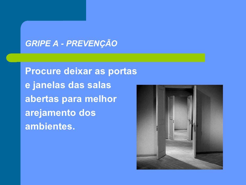 Procure deixar as portas e janelas das salas abertas para melhor