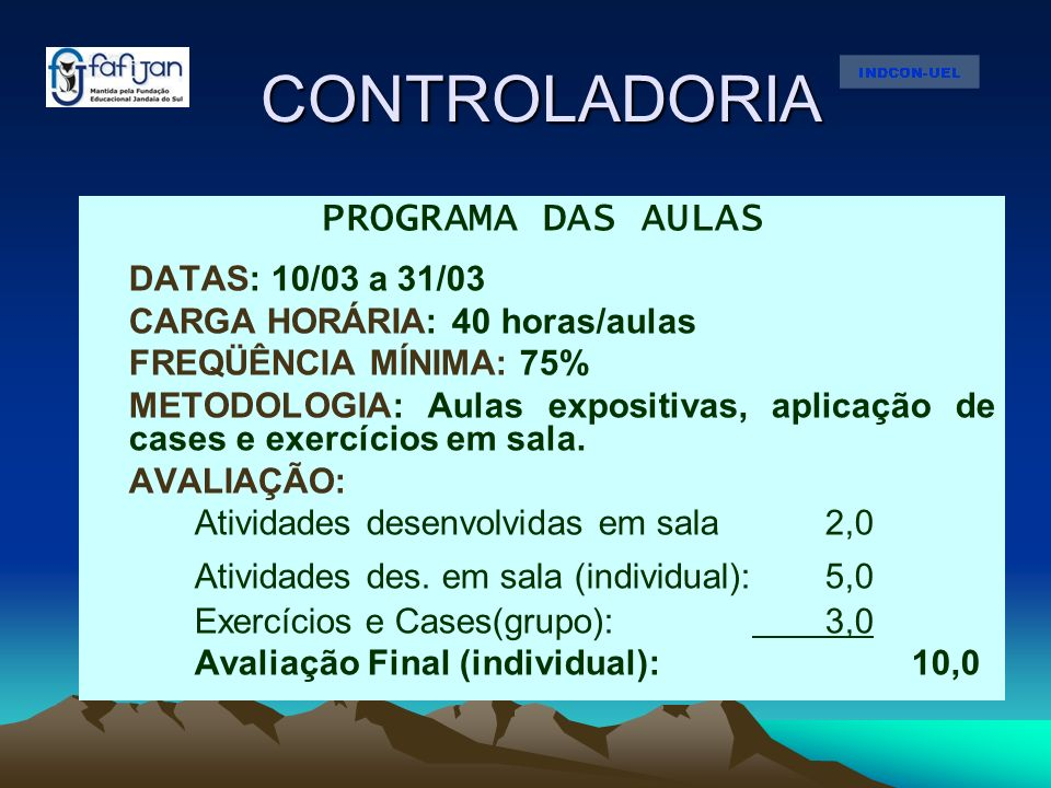 CONTROLADORIA Atividades des. em sala (individual): 5,0