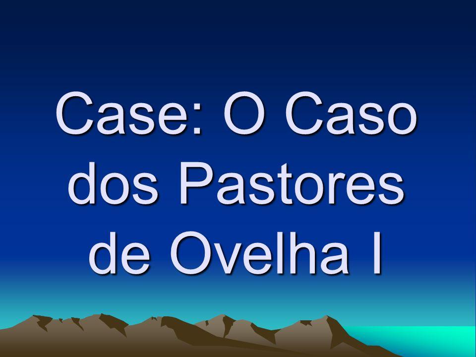 Case: O Caso dos Pastores de Ovelha I
