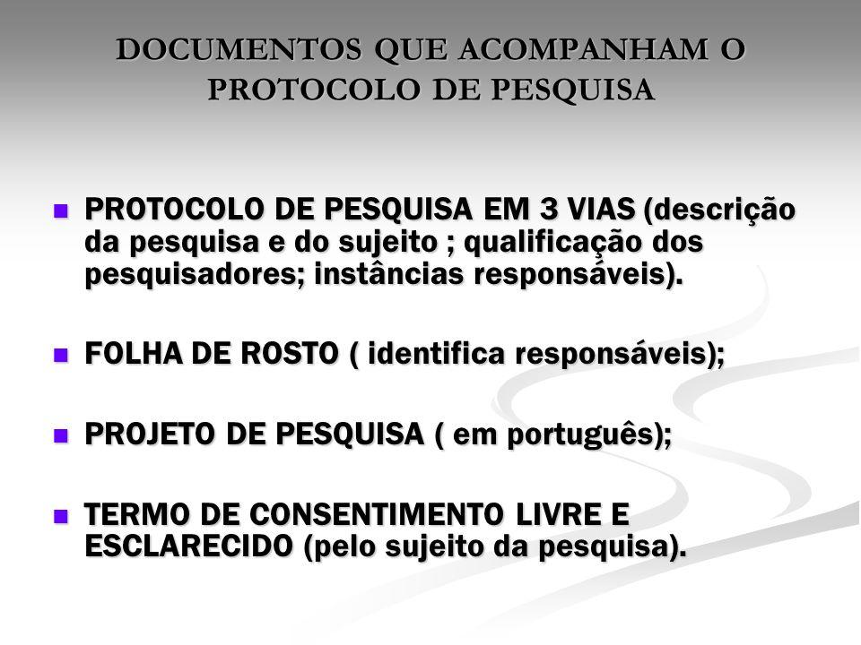 DOCUMENTOS QUE ACOMPANHAM O PROTOCOLO DE PESQUISA
