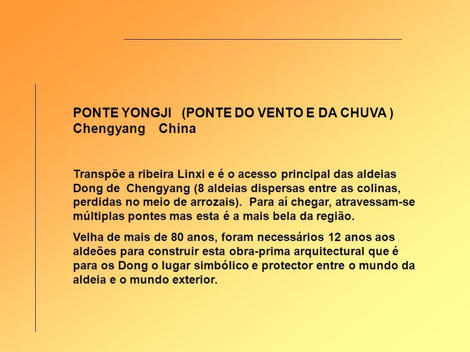 PONTE YONGJI (PONTE DO VENTO E DA CHUVA ) Chengyang China