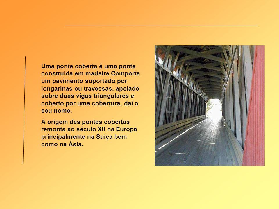 Uma ponte coberta é uma ponte construida em madeira