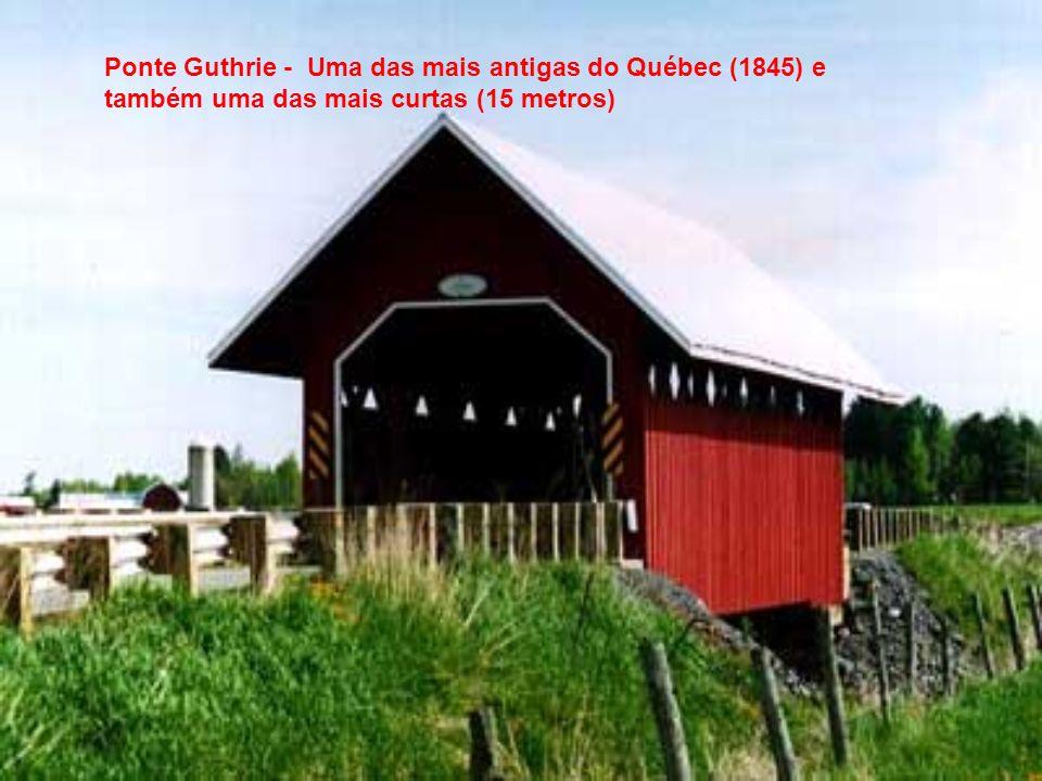 Ponte Guthrie - Uma das mais antigas do Québec (1845) e também uma das mais curtas (15 metros)