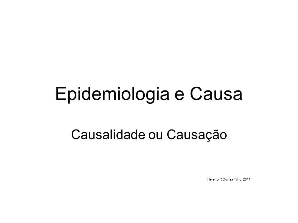 Causalidade ou Causação Heleno R Corrêa Filho_2011
