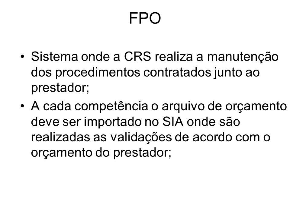 FPO Sistema onde a CRS realiza a manutenção dos procedimentos contratados junto ao prestador;