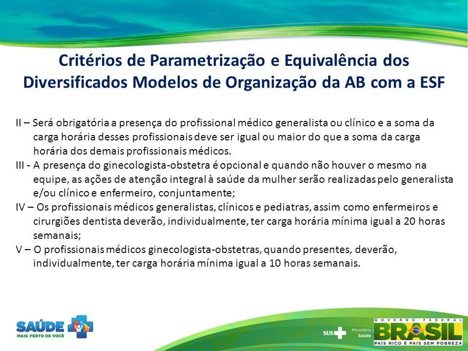 Critérios de Parametrização e Equivalência dos Diversificados Modelos de Organização da AB com a ESF