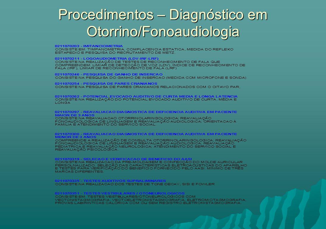 Procedimentos – Diagnóstico em Otorrino/Fonoaudiologia